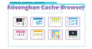 Kosongkan Cache Browser Anda
