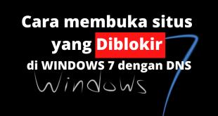 Cara membuka Situs Diblokir Windows 7 dengan DNS Gratis