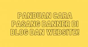 Panduan Cara Pasang Banner Di Blog Dan Website!