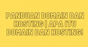 Panduan Domain Dan Hosting Apa Itu Domain Dan Hosting!