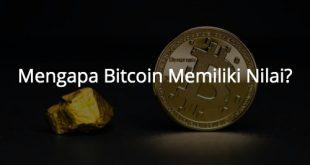 Mengapa Bitcoin Memiliki Nilai?
