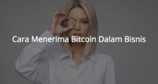 Bagaimana Cara Menerima Bitcoin Dalam Bisnis?