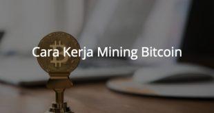 Bagaimana Cara Kerja Mining Bitcoin?