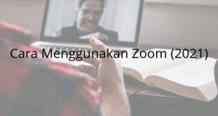 Panduan Langkah Cara Menggunakan Zoom (2021)