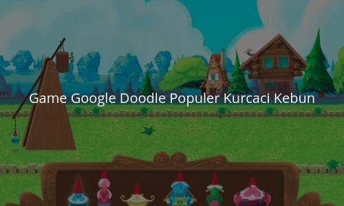 Game Google Doodle Populer Kurcaci Kebun