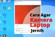 Cara Agar Kamera Laptop Jernih