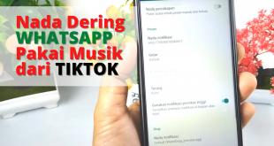 Cara Mengganti Nada Dering Whatsapp dengan Mp3 dari Tiktok