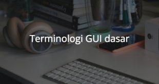 Terminologi GUI dasar