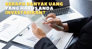 Berapa Banyak Uang yang Harus Anda Investasikan?