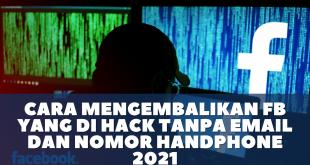 Cara Mengembalikan FB yang di Hack Tanpa Email dan Nomor Handphone 2021