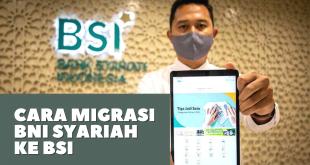 Cara Migrasi BNI Syariah ke BSI