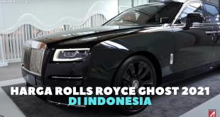 Harga Rolls Royce Ghost 2021 Indonesia