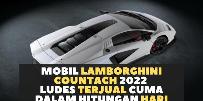 Mobil Lamborghini Countach 2022 Ludes Terjual Cuma Dalam Hitungan Hari