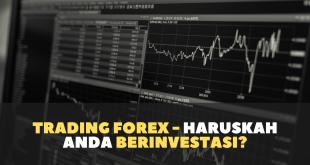Trading Forex - haruskah Anda berinvestasi?