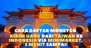 cara daftr moneygo transfer uang dari taiwan ke indonesia cepat mudah