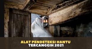 Alat Pendeteksi Hantu Tercanggih 2021