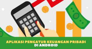Aplikasi Pengatur Keuangan Pribadi di Android