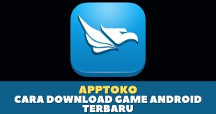 Apptoko, Cara Download Game Android Terbaru