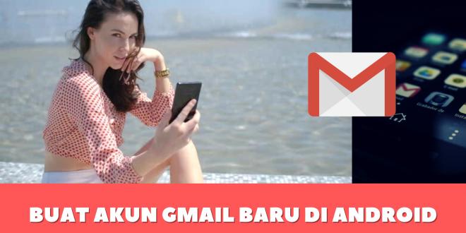 Buat Akun Gmail Baru di Android