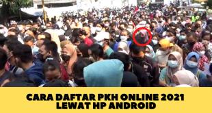 Cara Daftar PKH Online 2021 Lewat Hp Android