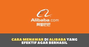 Cara Menawar di Alibaba yang Efektif agar Berhasil