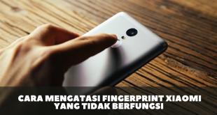 Cara Mengatasi Fingerprint Xiaomi Yang Tidak Berfungsi