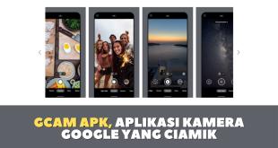 Gcam Apk, Aplikasi Kamera Google Yang Ciamik