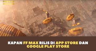 Kapan FF Max Rilis di App Store