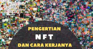 Pengertian NFT dan Cara Kerja NFT