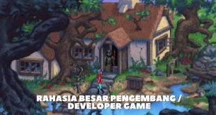Rahasia Besar Pengembang / Developer Game