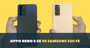 Samsung S20 FE atau OPPO Reno 6 5G