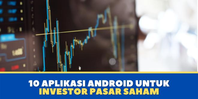 10 Aplikasi Android Untuk Investor Pasar Saham