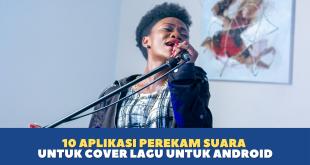 10 Aplikasi Perekam Suara untuk Cover Lagu untuk Android Terbaik 2021