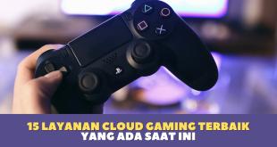 15 Layanan Cloud Gaming Terbaik yang Ada Saat Ini