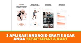 3 Aplikasi Android Gratis Agar Anda Tetap Sehat & Kuat