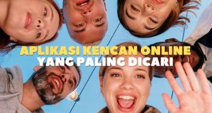 Aplikasi Kencan Online Yang Paling Dicari