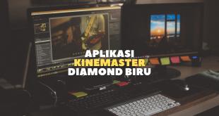 Aplikasi Kinemaster Diamond Biru