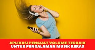 Aplikasi Penguat Volume Terbaik untuk Pengalaman Musik Keras
