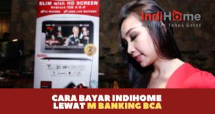 Cara Bayar Indihome Lewat M Banking BCA