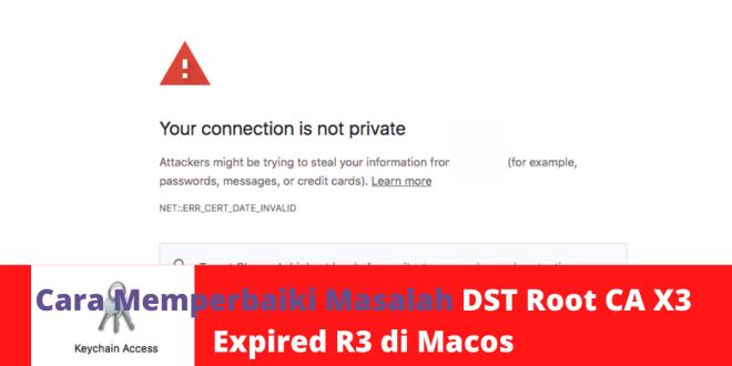 Cara Memperbaiki Masalah DST Root CA X3 Expired R3 di Macos