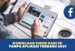 Download Video dari FB tanpa Aplikasi Terbaru 2021