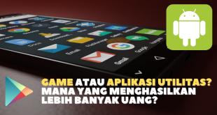 Game atau Aplikasi Utilitas? Mana yang Menghasilkan Lebih Banyak Uang?
