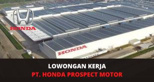 Lowongan Honda Prospect Motor (HPM) Lulusan SMA:SMK Terbaru 2021