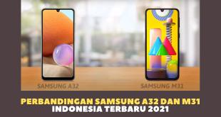 Perbandingan Samsung A32 dan M31 Indonesia Terbaru 2021