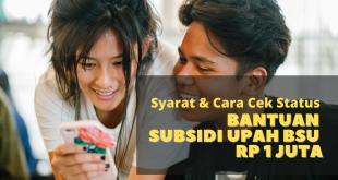 Syarat dan Cara Cek Status Penerima Bantuan Subsidi Upah BSU Rp 1 Juta, Sampai Oktober 2021