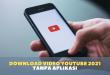 download video youtube 2021 tanpa aplikasi